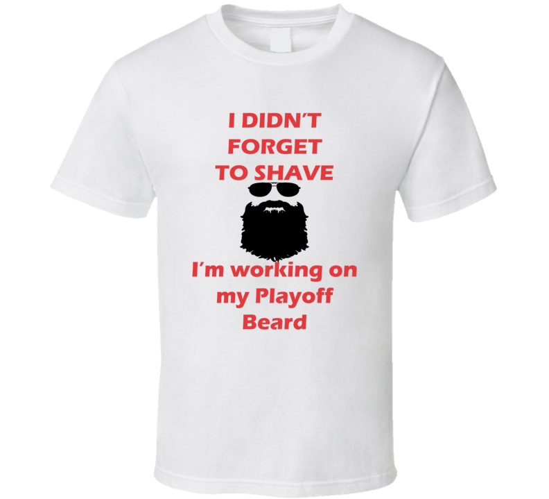 New Jersey I Didnt Forget To Shave Playoff Beard Hockey T Shirt