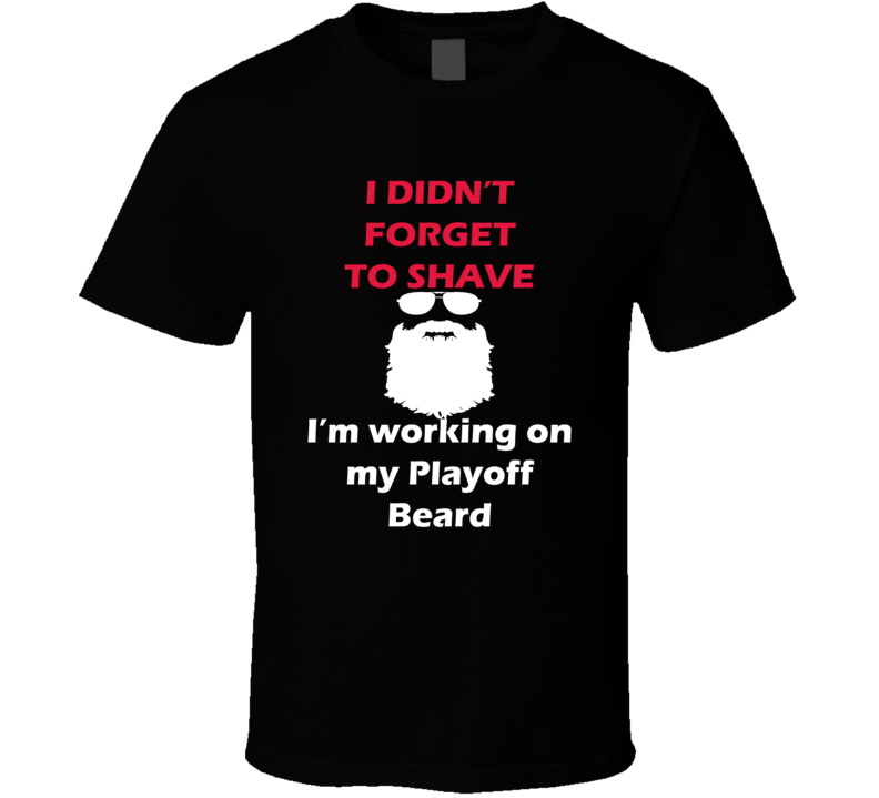Ottawa I Didnt Forget To Shave Playoff Beard Hockey T Shirt