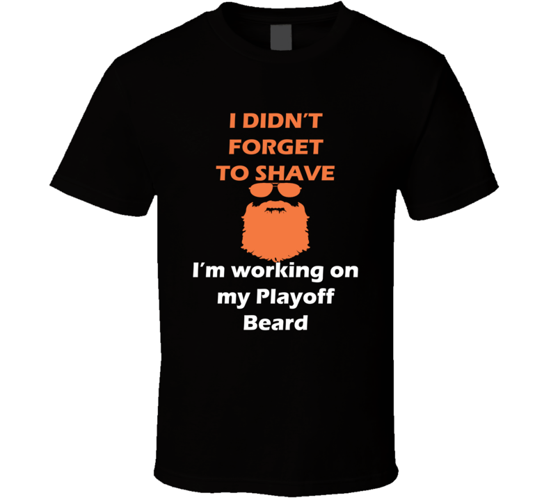 Philadelphia I Didnt Forget To Shave Playoff Beard Hockey T Shirt