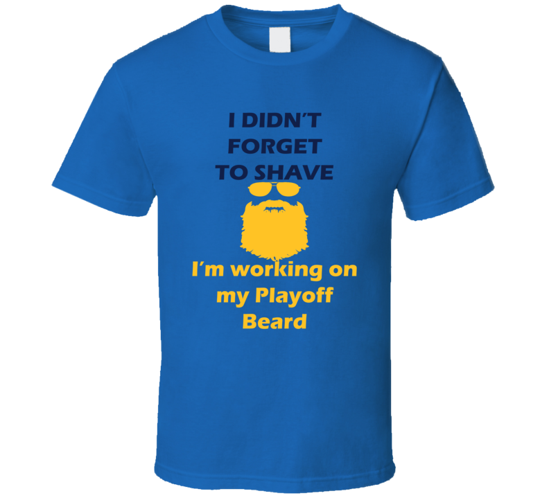 St Louis I Didnt Forget To Shave Playoff Beard Hockey T Shirt