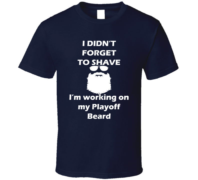 Toronto I Didnt Forget To Shave Playoff Beard Hockey T Shirt