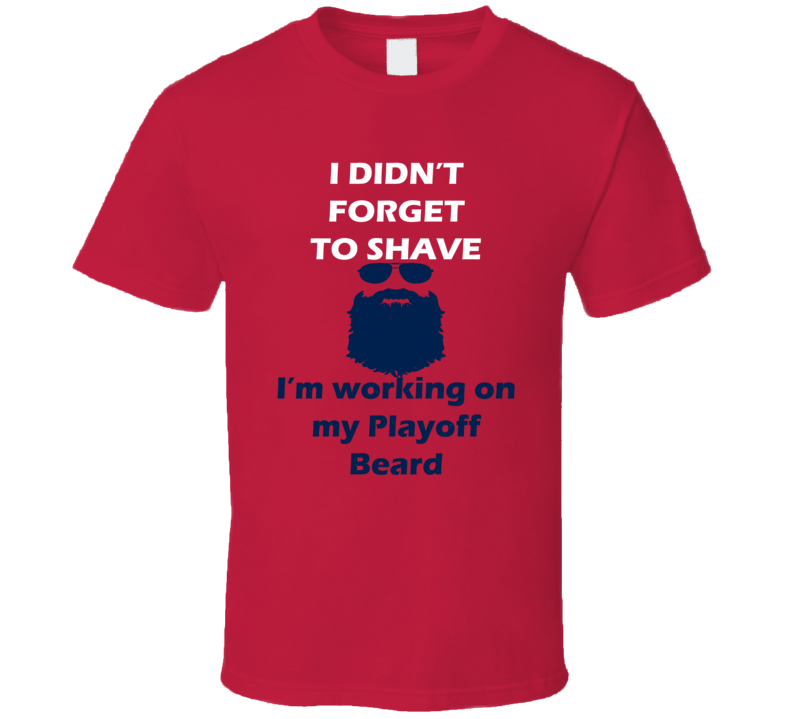 Washington I Didnt Forget To Shave Playoff Beard Hockey T Shirt