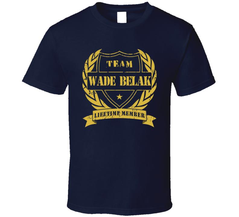 Wade Belak Team Wade Belak Lifetime Member Toronto Hockey T Shirt