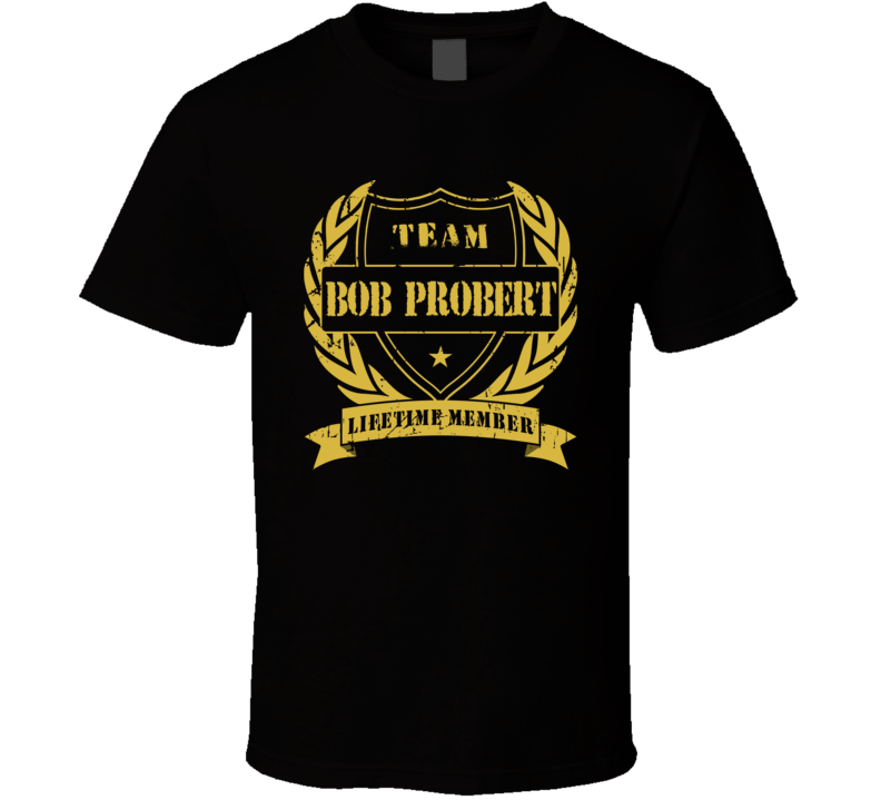 Bob Probert Team Bob Probert Lifetime Member Chicago Hockey T Shirt