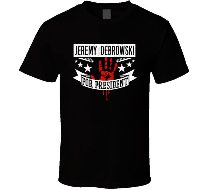 Jeremy Debrowski For President Horror Film Antisocial Movie T Shirt