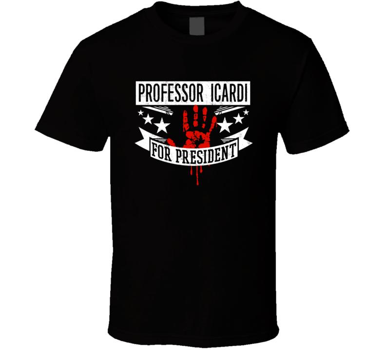 Professor Icardi For President Horror Film Calling All Police Cars Movie T Shirt