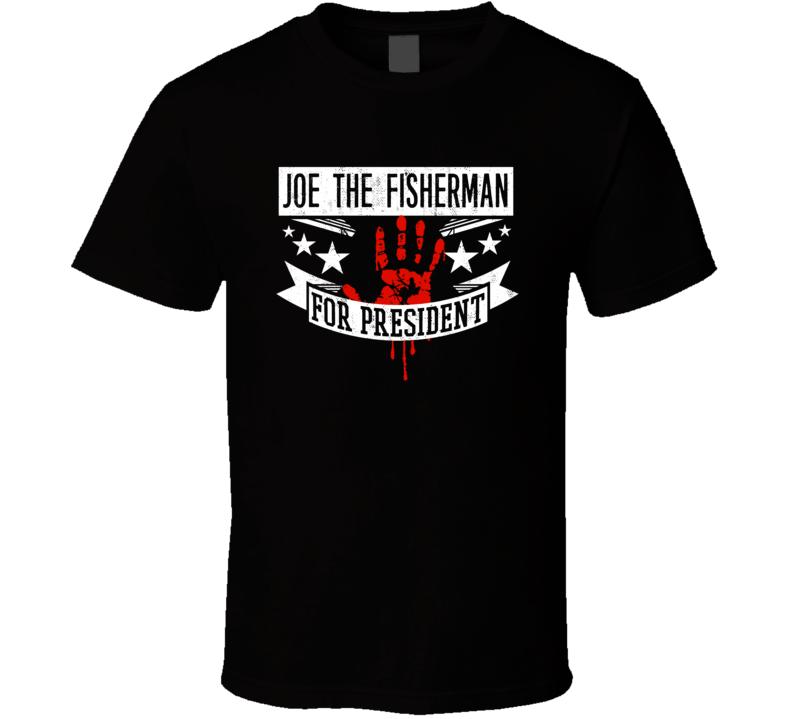 Joe the fisherman For President Horror Film Suburban Sasquatch Movie T Shirt