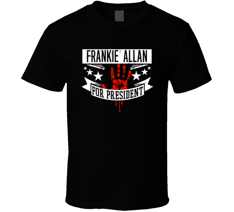 Frankie Allan For President Horror Film Aswang Movie T Shirt