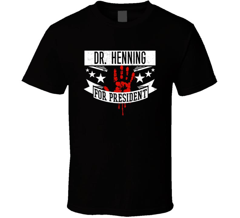 Dr. Henning For President Horror Film Anatomy Movie T Shirt