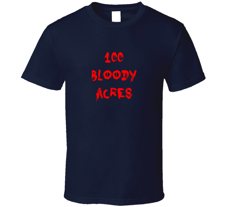 100 BLOODY ACRES Horror Film Bloody T Shirt