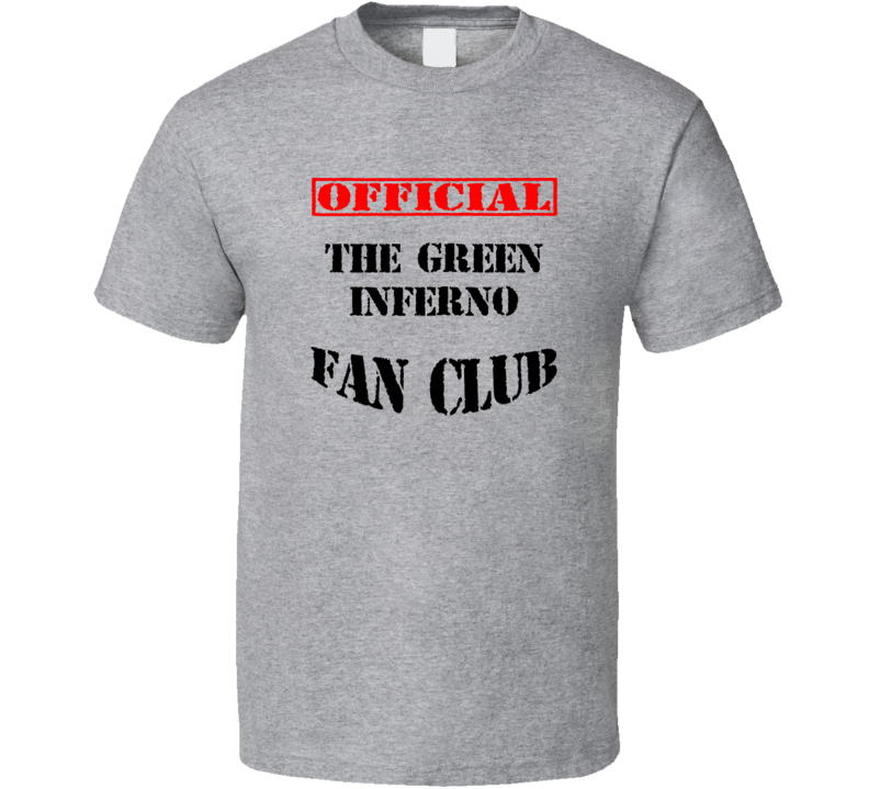 The Green Inferno Horror Movie Fan Club T Shirt