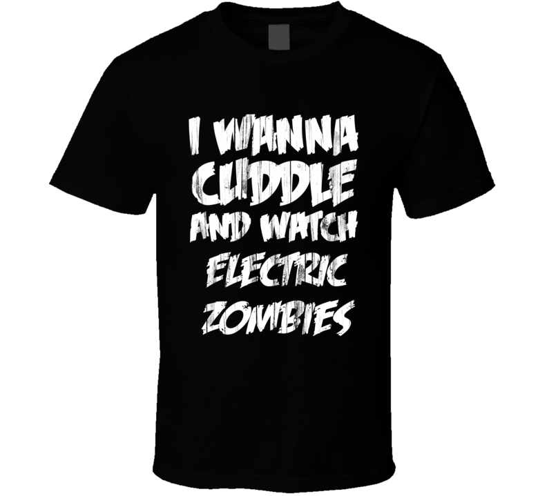 Cuddles Electric Zombies Horror Film T Shirt