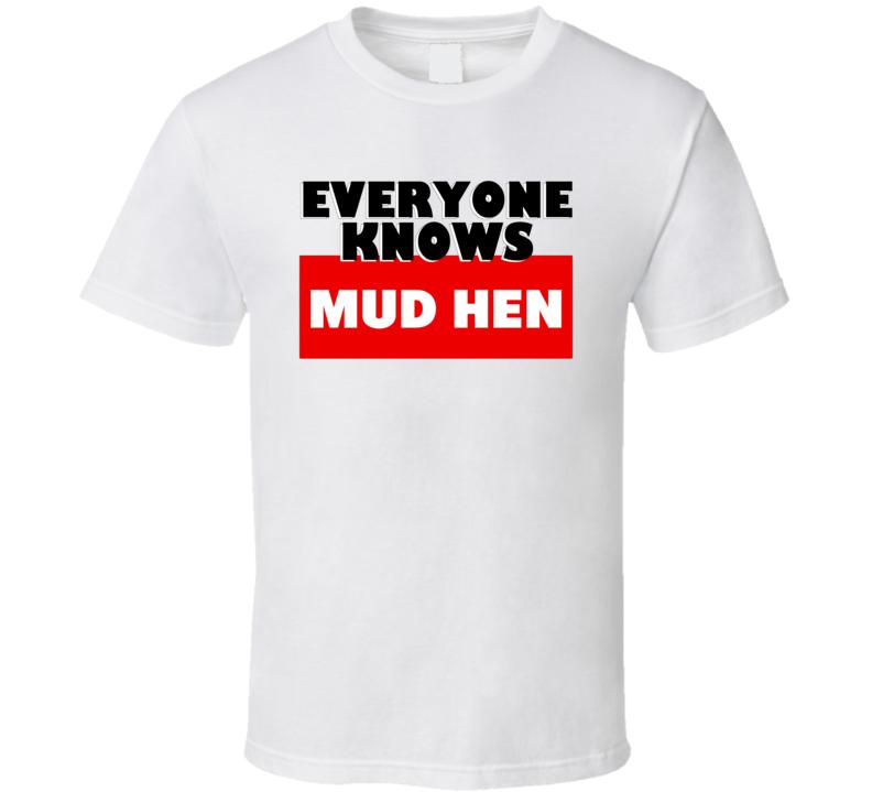 Mud Hen Everyone Knows Animal Hunter Trending Cool Hunting T Shirt