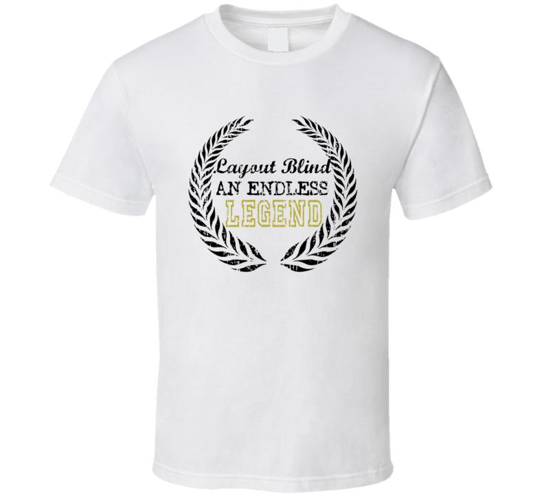 Layout Blind Endless Legend Trending Cool Hunting T Shirt