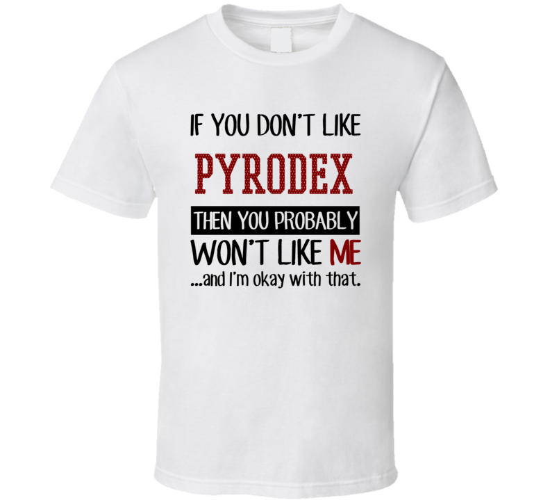 Pyrodex If You Don'T Like Hunting Favorite Hobby Animal Hunter T Shirt