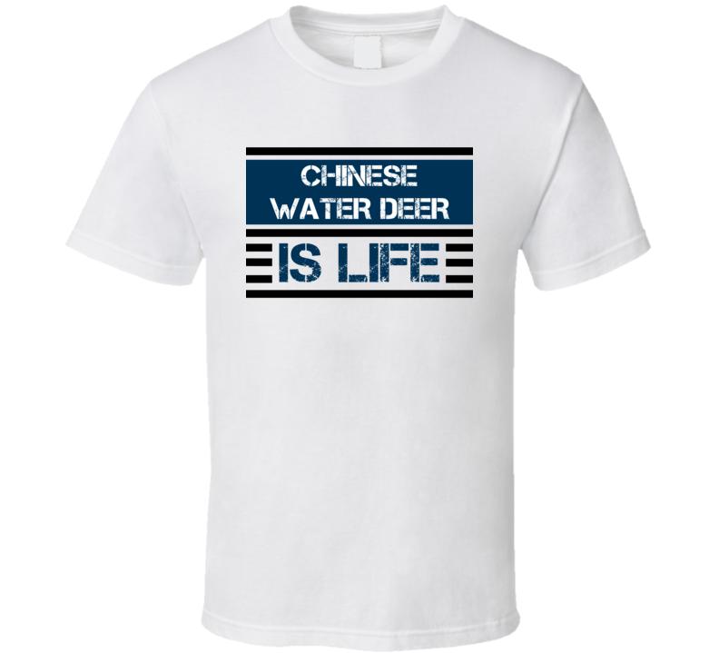 Chinese Water Deer Is Life Animal Hunter Trending Cool Hunting T Shirt