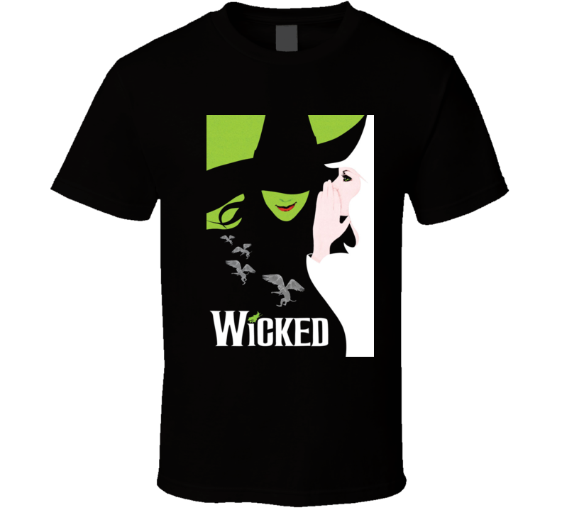 Wicked Broadway Musical About Wizard Of Oz T Shirt