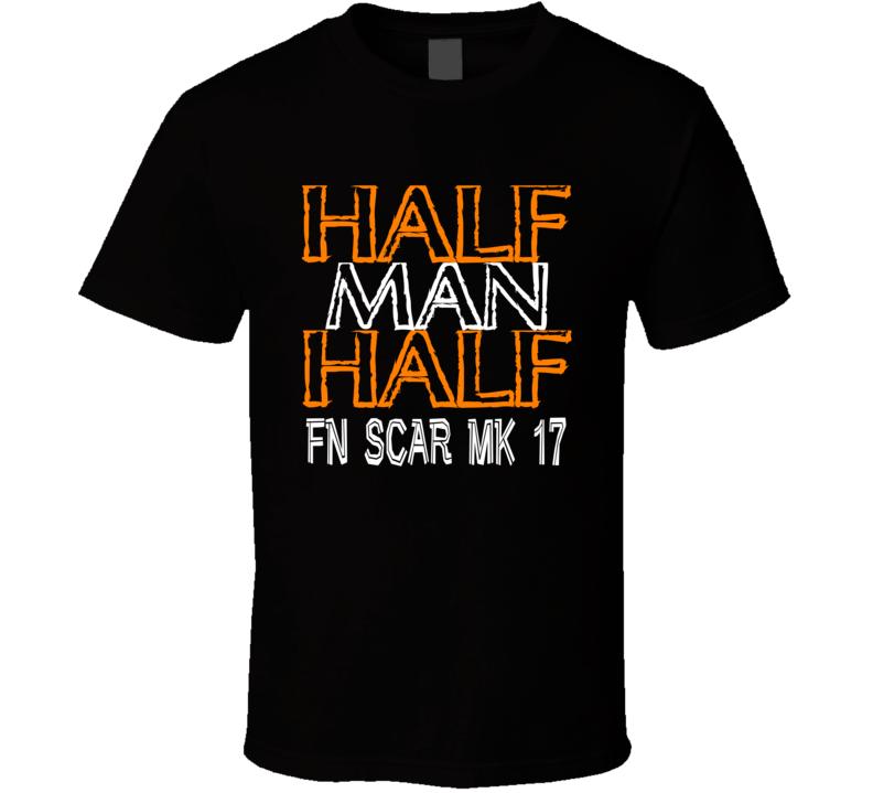 Half Man Half Fn Scar Mk 17 Military Weapon T Shirt