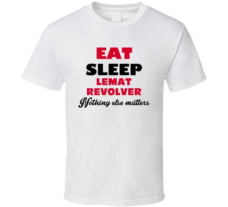 Eat Sleep Lemat Revolver Military Weapons T Shirt