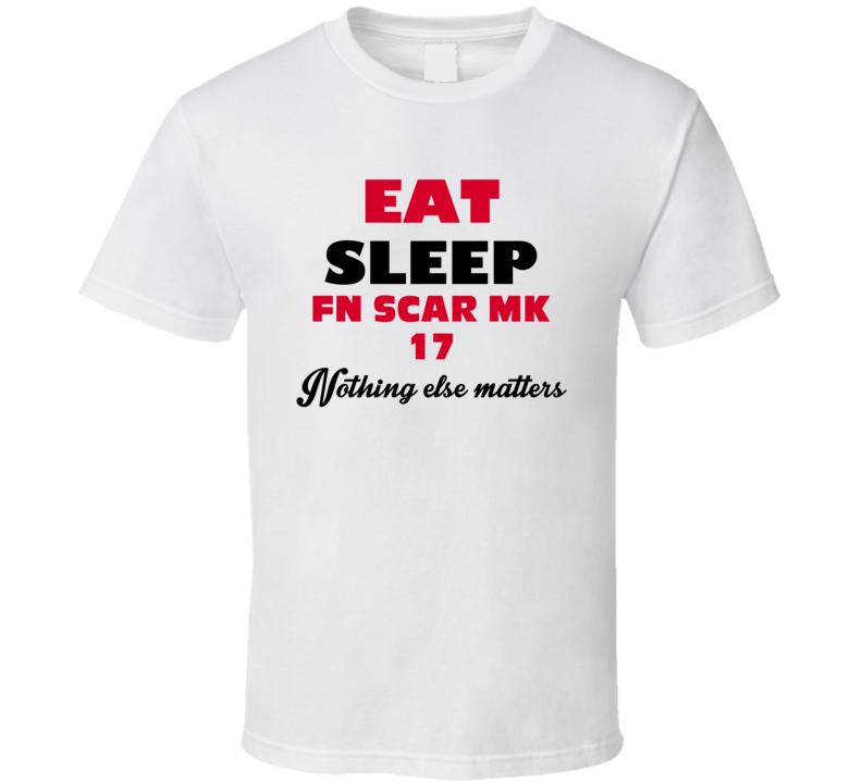 Eat Sleep Fn Scar Mk 17 Military Weapons T Shirt