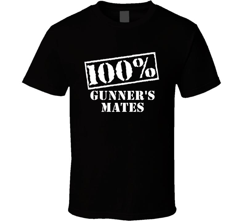 100 Percent Gunner's Mates Military Job Occupation T Shirt