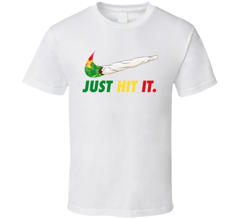 Just Hit It Nike Parody Cannabis Weed Joint Doobie Stoner T Shirt