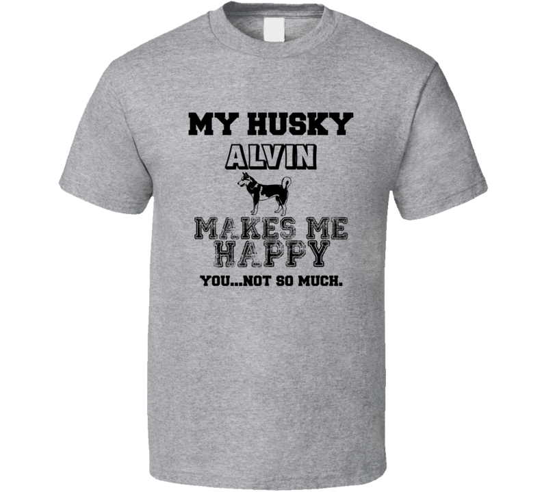Alvin Husky I Care About My Dog Funny Best Friend Dog Lover T Shirt