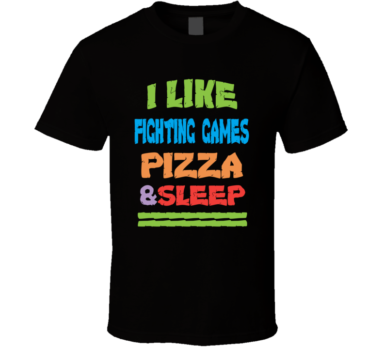 Fighting Games And Pizza Are A Match Made In Heaven T Shirt