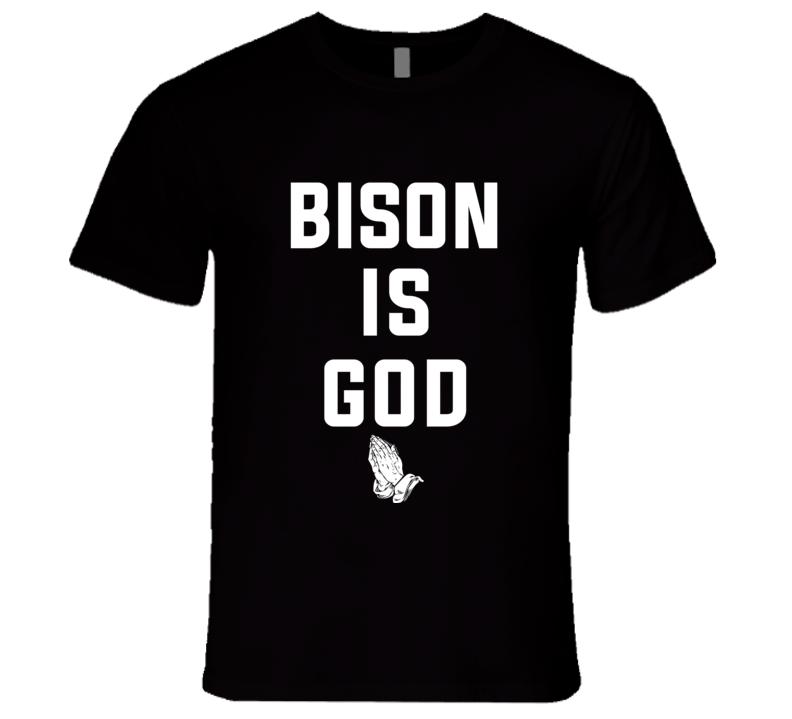 Bison Is God T Shirt