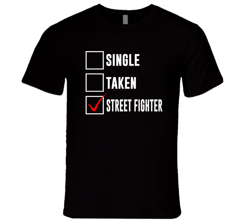 Taken By Street Fighter T Shirt