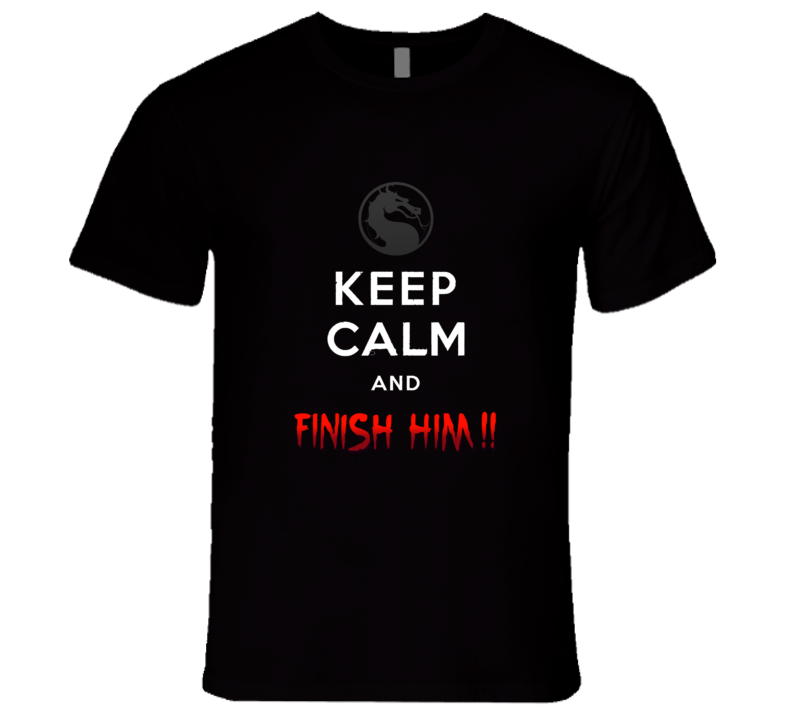 Keep Calm And Finish Him T Shirt