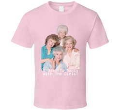 I Partied With The Golden Girls Funny Retro T Shirt