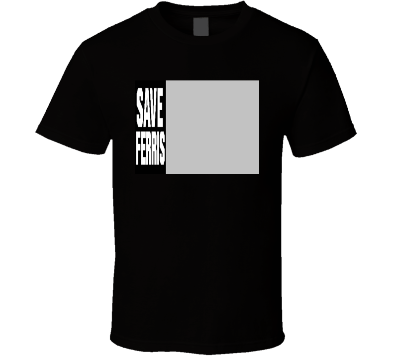 Save Ferris Movie T Shirt