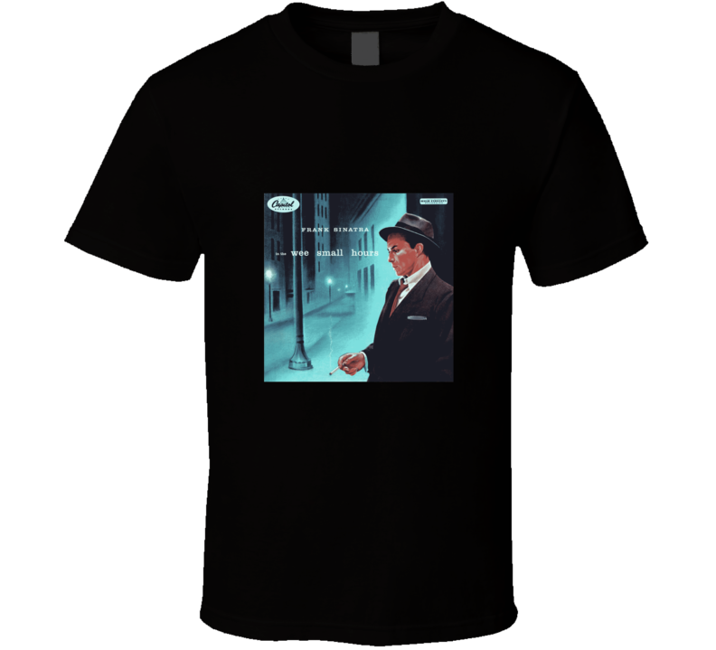 Frank Sinatra In The Wee Small Hours Music T shirt