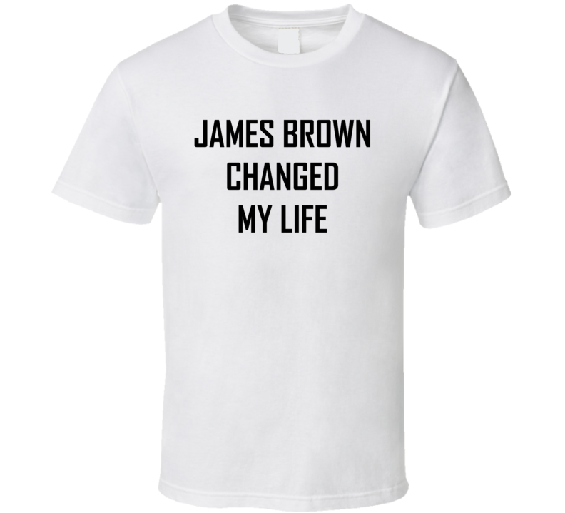 James Brown Saved My Life Funny T shirt
