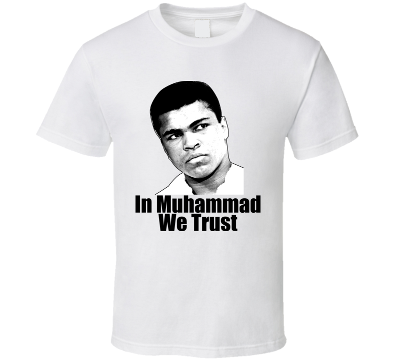 In Muhammad We Trust T Shirt