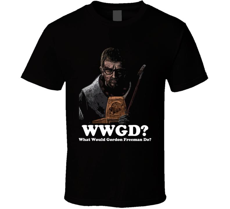 What Would Gordon Freeman Do T Shirt
