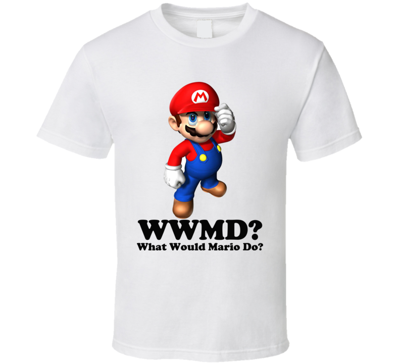 What Would Mario Do T Shirt