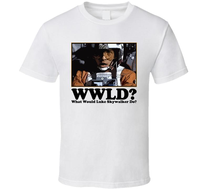 What Would Luke Skywalker Do T Shirt