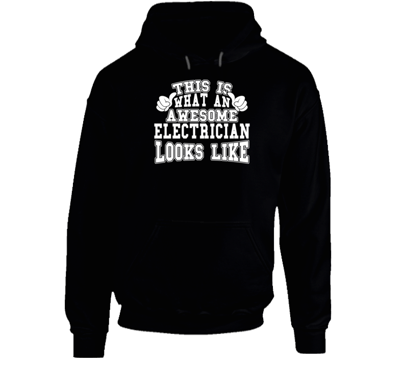 Awesome Electrician Tshirt Construction Humor Hoodie