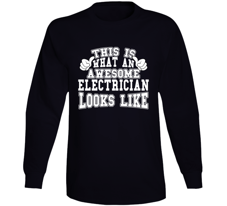 Awesome Electrician Tshirt Construction Humor Long Sleeve