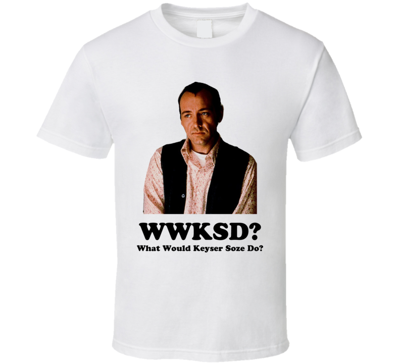 What Would Keyser Soze Do Unusual Suspects Movie T Shirt