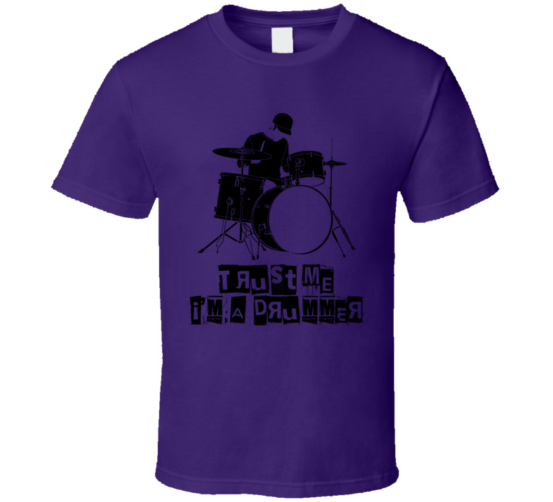 Trust Me I'm A Drummer Funny Music T Shirt