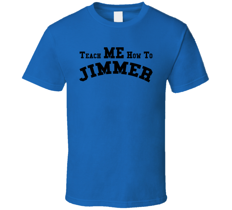 Teach Me How To Jimmer Jimmer Fredette Bball T Shirt