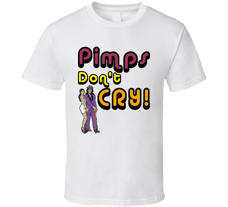 Pimps Dont Cry The Other Guy Movie Quote T Shirt