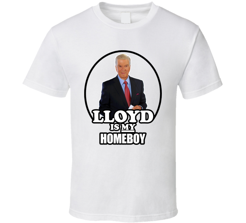 Lloyd Robertson Is My Homeboy Ctv T Shirt