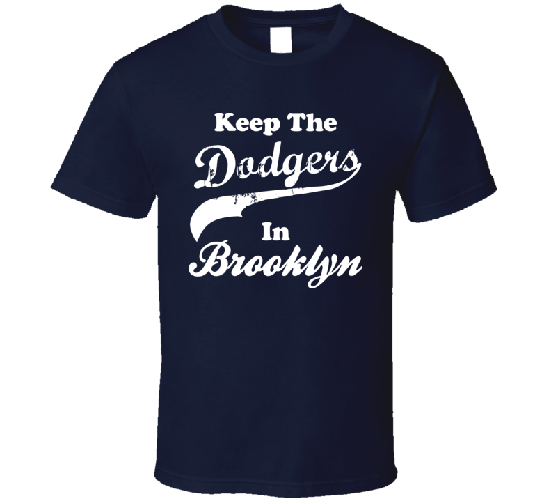 Keep The Dodgers in Brooklyn Sport T Shirt
