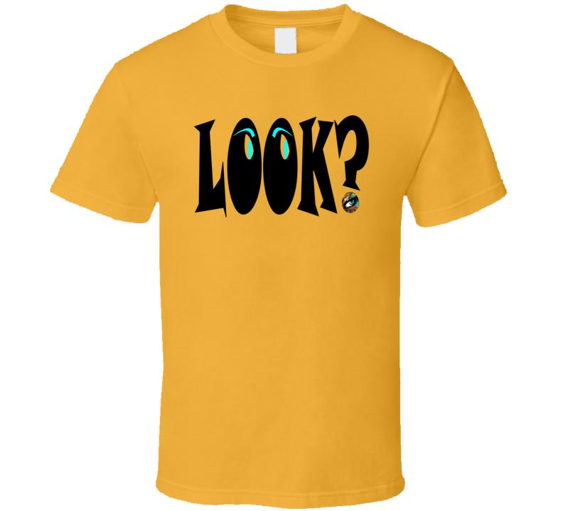 Look? T-Shirt