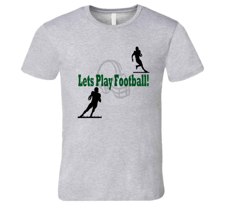 Lets Play Football! T Shirt