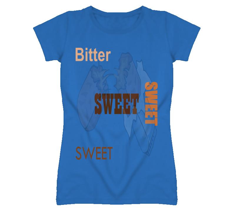 Bitter Sweet Ladies T-Shirt